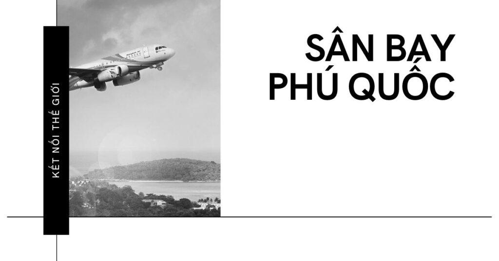Kết nối thế giới với sân bay Phú Quốc