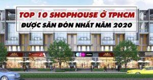Top 10 Shophouse Được Săn Đón Nhất Năm 2020