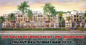 Top 9 Dự Án Bất Động Sản Hạ Long Quảng Ninh