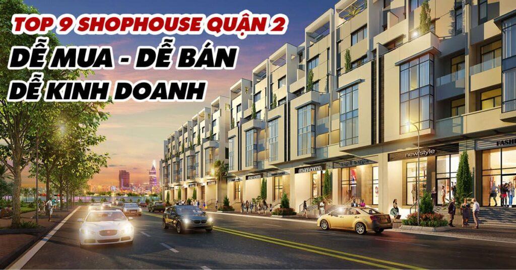 Top 9 Shophouse Quận 2 Dễ Mua Dễ Bán Dễ Kinh Doanh