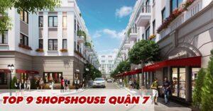 Top 9 Shophouse Quận 7 Sầm Uất Nhất