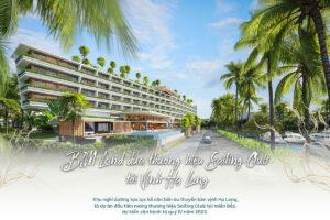 Sắp ra mắt dự án Sailing Club Residences Ha Long Bay